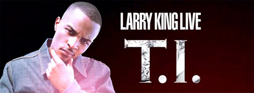 tip T.I. Guests On Larry King Live