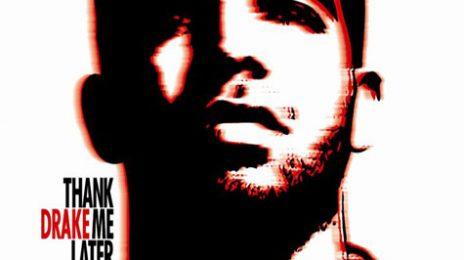 Drake's 'Thank Me Later' Set To Debut Big