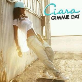 gimme Ciara Unveils Gimme Dat Single Cover