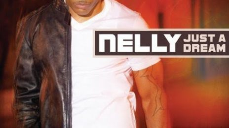 New Video: Nelly - 'Just A Dream'