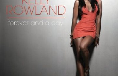 Exclusive: Kelly Rowland - 'Forever And A Day' (New UK Single)