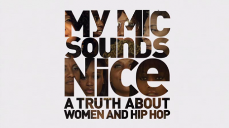 My Mic Sounds Nice: A Truth About Women & Hip Hop