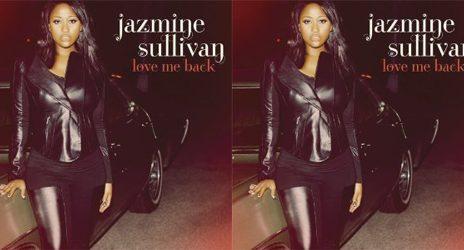 Jazmine Sullivan Unveils 'Love Me Back' Cover