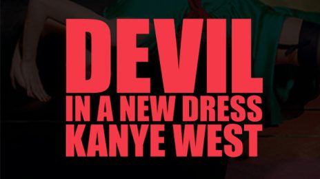 New Song: Kanye West - 'Devil In A New Dress'