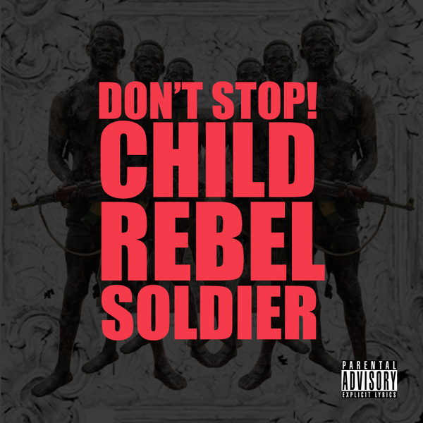 crs New Song: Child Rebel Soldier (Kanye West, Pharrell & Lupe Fiasco) – 'Don't Stop!'