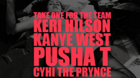 New Song: Kanye West - 'Take One For The Team (ft. Keri Hilson, Pusha T & Cyhi the Prynce)'