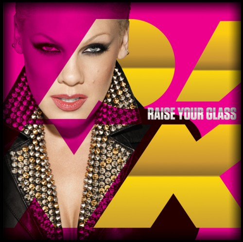 pink raise your glass e1286319876526 New Song: Pink   Raise Your Glass