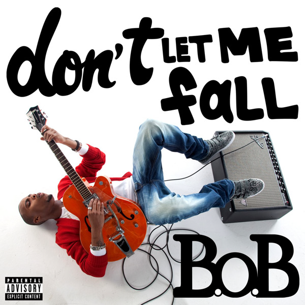 dontletmefall New Video: B.o.B.   Dont Let Me Fall