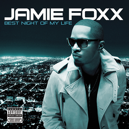 jamiefoxx Jamie Foxx Unveils Best Night Of My Life Cover & Tracklist