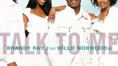 New Song: Brandy, Ray J & Willie Norwood - 'Talk To Me'