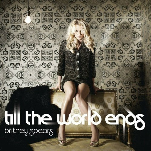 Britney till New Video: Britney Spears   Till The World Ends (Dance Edit)