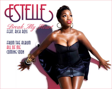 estelle New Song: Estelle   Break My Heart (Ft. Rick Ross)