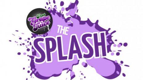 That Grape Juice Presents...'The Splash'