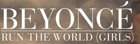 Sneak Peek: Beyonce - 'Run The World (Girls)' Extended Trailer