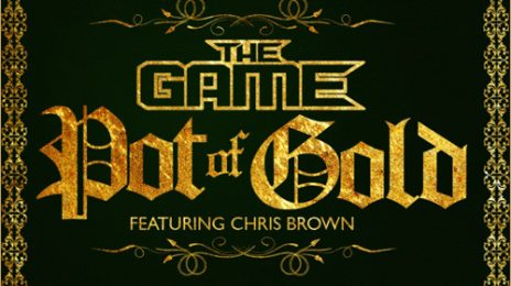 New Music: Game ft/ Chris Brown - 'Pot of Gold'
