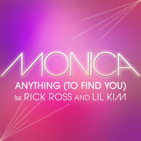 Monica New Song: Monica   Anything To Find You (Ft Rick Ross & Lil Kim)