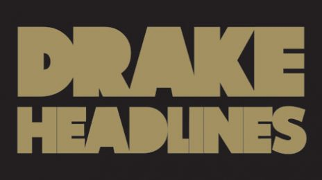 New Song: Drake - 'Headlines'