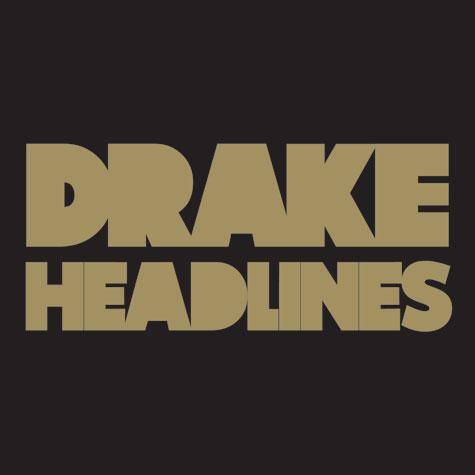 drake headlines New Song: Drake   Headlines