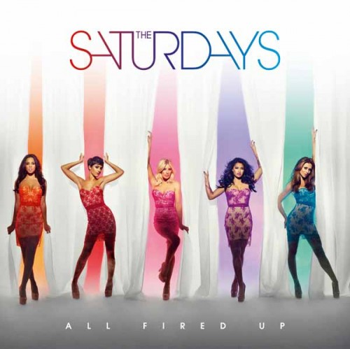 saturdays all fired up e1313071658398 Hot Shot: The Saturdays Unveil All Fired Up Single Cover