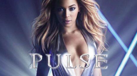 Watch: Beyonce Hits Dancefloor At 'Pulse' Launch