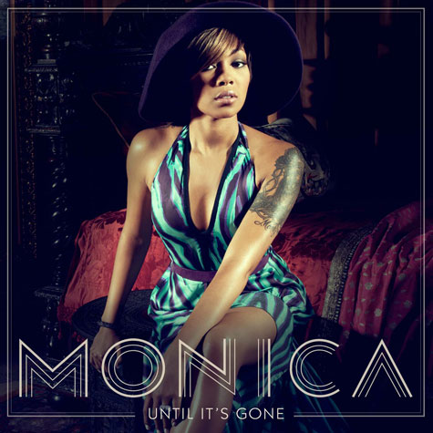 monia uig New Song:  Monica   Until Its Gone