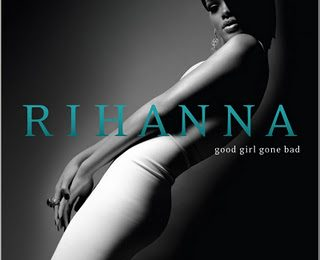 Rihanna 'Good Girl Gone Bad' Review