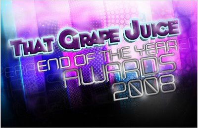 That Grape Juice: End Of Year Awards 2008 (Update)
