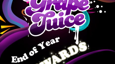 Reminder: That Grape Juice: End of Year Awards 2011 - Last Day To Vote!
