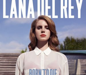 Album Snippets: Lana Del Rey's 'Born To Die'