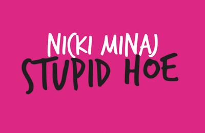 New Video: Nicki Minaj- 'Stupid Hoe'