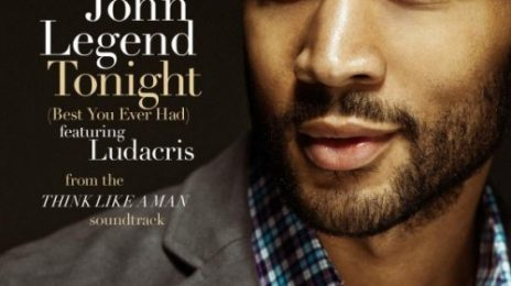 New Song: John Legend - 'Tonight (Best You Ever Had) (ft. Ludacris)'