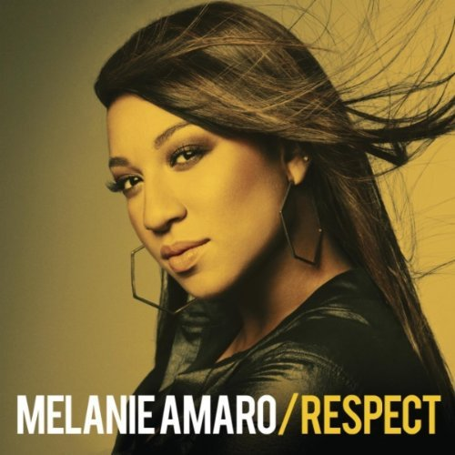 Melanie A New Song: Melanie Amaro   Respect