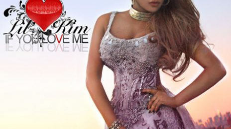 Hot Shot:  Lil' Kim Unveils 'If You Love Me'