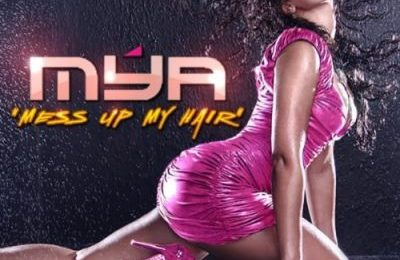 Mya Unmasks 'Mess Up My Hair' As New Single