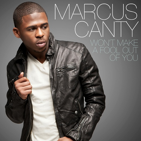 marcus canty fool New Song: Marcus Canty   Wont Make A Fool Out Of You