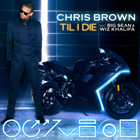 cb till i die cover New Song: Chris Brown   Till I Die (Ft Big Sean & Wiz Khalifa)