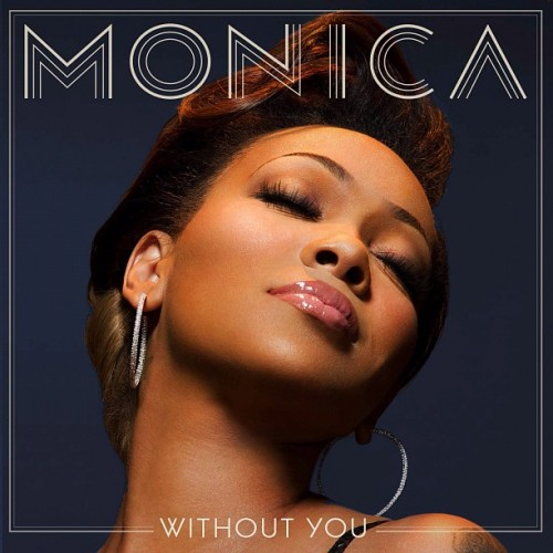 Hot Shot: Monica Unmasks 'Without You' Cover - That Grape ...