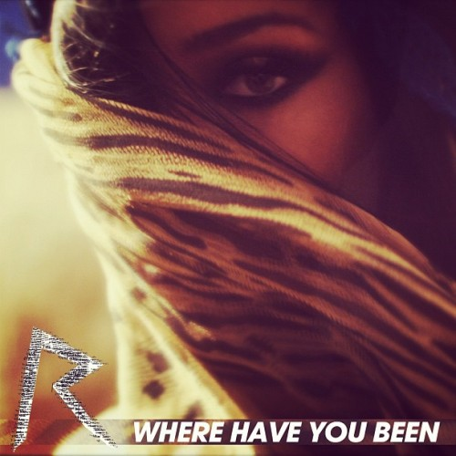 rihanna where have you been e1334150546886 Rihanna Reveals Where Have You Been Single Cover