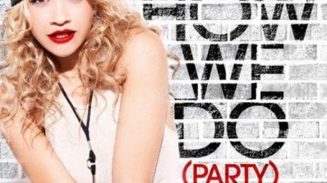 New Video: Rita Ora - 'How We Do (Party & B*llshit)'