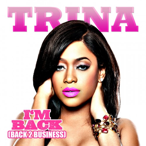 TRINA BACK2business e1338245431471 New Song: Trina   Im Back (Back 2 Business)