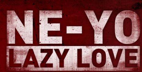 New Song: Ne-Yo - 'Lazy Love' (New Single)