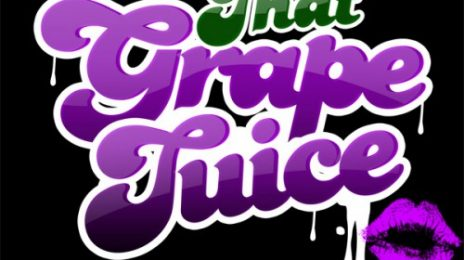 Announcement: Ladies, That Grape Juice Wants YOU!