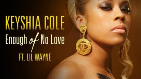 New Video: Keyshia Cole - 'Enough Of No Love (ft. Lil Wayne)'