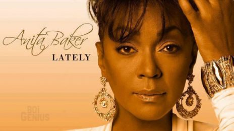 New Song:  Anita Baker - 'Lately'