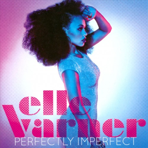Preview: Elle Varner   Perfectly Imperfect Album