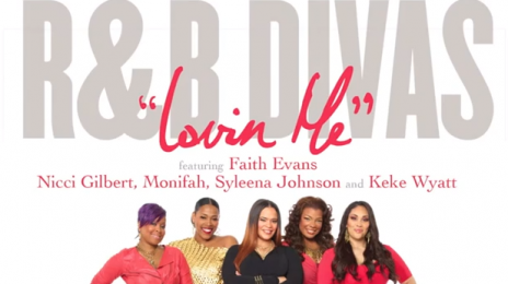 New Song:  R&B Divas - 'Lovin Me'