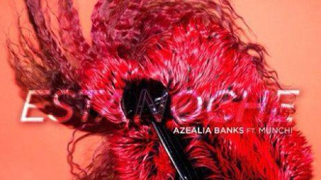 Hot Shot: Azealia Banks Unveils 'Esta Noche' Cover