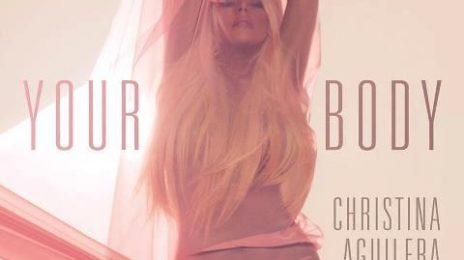 New Song: Christina Aguilera - 'Your Body' (Official Mix)