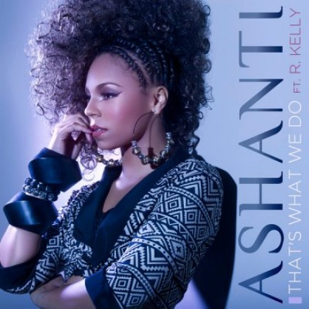 ashanti thats what we do thatgrapejuice e1349183082603 New Song: Ashanti   Thats What We Do (ft. R. Kelly)