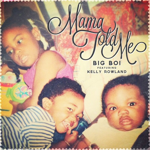 big boi mamma told me kelly rowland e1349165855802 New Song: Big Boi & Kelly Rowland   Mama Told Me